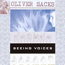 Seeing Voices: A Journey Into the World of the Deaf (       UNABRIDGED) by Oliver Sacks Narrated by Jonathan Davis, Oliver Sacks