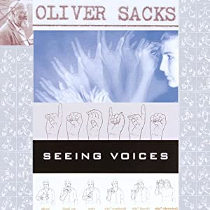 Seeing Voices: A Journey Into the World of the Deaf | [Oliver Sacks]