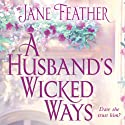 A Husband's Wicked Ways (       UNABRIDGED) by Jane Feather Narrated by Emma Taylor
