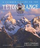 img - for A Climber's Guide to the Teton Range Third Edition(Climber's Guide to the Teton Range) book / textbook / text book