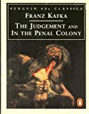 The Judgement and In the Penal Colony (Penguin 60s Classics) (0146001788) by Kafka, Franz
