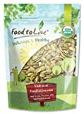 Food To Live ® Organic Pepitas / Pumpkin Seeds (Raw, No Shell) (2 Pounds)