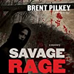 Savage Rage: Rage Series, Book 2 (       UNABRIDGED) by Brent Pilkey Narrated by Ray Chase