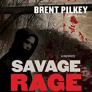 Savage Rage: Rage Series, Book 2 | [Brent Pilkey]