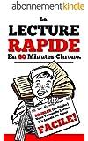 La Lecture Rapide En 60 Minutes Chrono: Doubler (ou Tripler) Votre Vitesse De Lecture N'a Jamais �t� Aussi Facile!