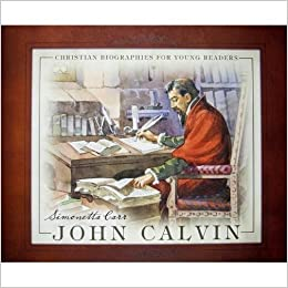 John Calvin. Children's book about John Calvin