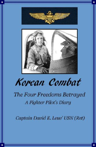 Korean Combat: The Four Freedoms Betrayed, A Fighter Pilot's Diary