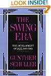 The Swing Era: The Development of Jaz...