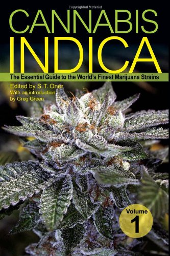 Cannabis Indica: The Essential Guide to the World's Finest Marijuana Strains: S. T. Oner, Greg Green: 9781931160810: Amazon.com: Books