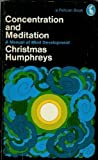 Concentration and Meditation (Pelican) (0140212361) by Humphreys, Christmas