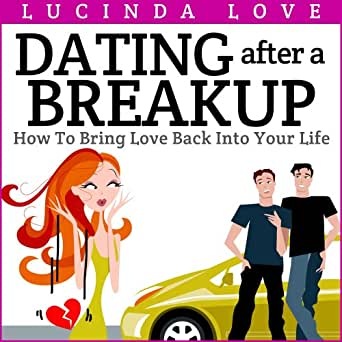 Dating 6 weeks after breakup