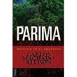 Parima: Misterio en el Amazonas (Spanish Edition)