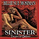 Sinister: Tales of Dread 2013 (       UNABRIDGED) by Billie Sue Mosiman Narrated by David C Fischer