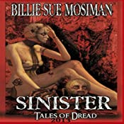 Sinister: Tales of Dread 2013 | [Billie Sue Mosiman]