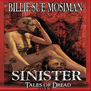 Sinister: Tales of Dread 2013 | [Billie Sue Mosiman]