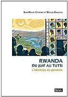 Rwanda - L'idéologie hamitique et le génocide