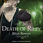 Death of Riley (       UNABRIDGED) by Rhys Bowen Narrated by Nicola Barber