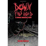 Down the Road: A Zombie Horror Story (Special Edition) ~ Bowie Ibarra
