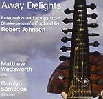Robert Johnson : Away Delights