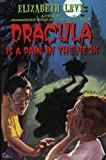 Dracula Is a Pain in the Neck (Trophy Chapter Books) (0064401464) by Levy, Elizabeth