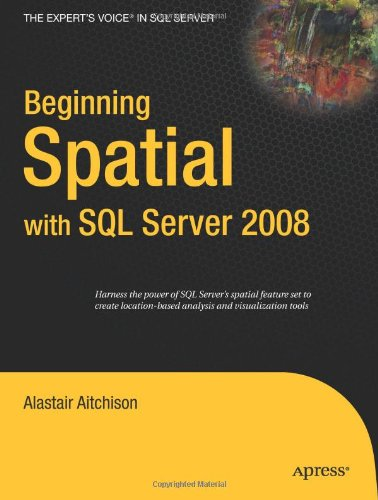 Beginning Spatial with SQL Server 2008