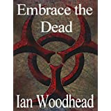 Embrace the Deadby Ian Woodhead