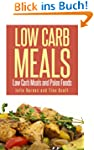 Low Carb Meals: Low Carb Meals and Pa...