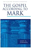 The Gospel According to Mark (PNTC) (Pillar New Testament Commentary)