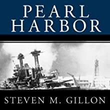 Pearl Harbor: FDR Leads the Nation into War (       UNABRIDGED) by Steven M. Gillon Narrated by John Pruden