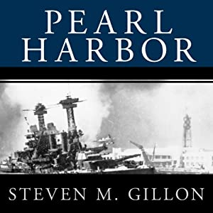 Pearl Harbor: FDR Leads the Nation into War | [Steven M. Gillon]