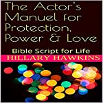 The Actor's Manual for Protection, Power & Love | Hillary Hawkins