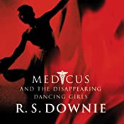 Medicus and the Disappearing Dancing Girls | [R. S. Downie]