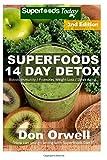 Superfoods 14 Days Detox: Enjoy Weight Maintenance Diet, Wheat Free Diet, Whole Foods Diet, Gluten Free Diet, Antioxidants & Phytochemicals, Healthy ... your body- detox diet plan- detox diet foods)