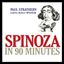 Spinoza in 90 Minutes (       UNABRIDGED) by Paul Strathern Narrated by Robert Whitfield