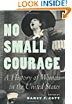 No Small Courage: A History of Women...