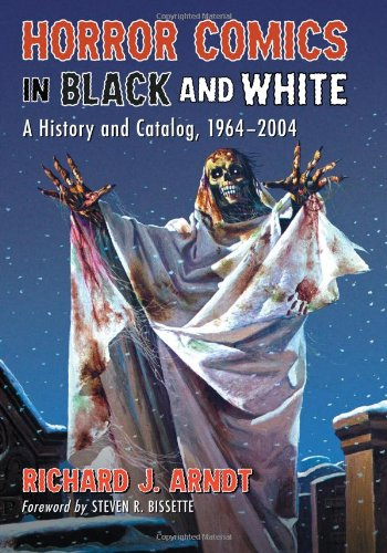 Horror Comics in Black and White: A History and Catalog, 1964-2004