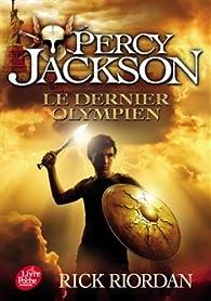 Percy Jackson, Tome 5 : le Dernier Olympien par Rick Riordan