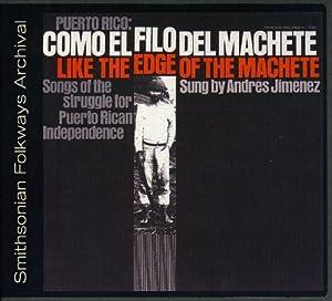 Puerto Rico: Como El Filo Del Machete