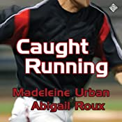 Caught Running | [Madeleine Urban, Abigail Roux]