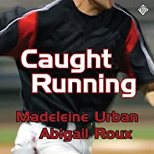 Caught Running (       UNABRIDGED) by Madeleine Urban, Abigail Roux Narrated by Jeff Gelder