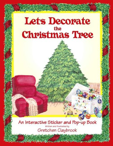 Let's Decorate the Christmas Tree: An Interactive Sticker and Pop-Up Book