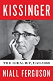 img - for Kissinger: Volume I: The Idealist, 1923-1968 book / textbook / text book