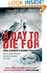 A Day to Die For: 1996: Everest's Wor...