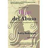 Hijas del Abuso: El abuso emocional y su efecto destructor en la mujer (Spanish Edition) ~ Ketty Rodriguez