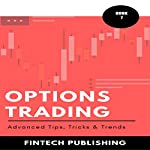 Options Trading: Advanced Tips, Tricks & Trends (Investments & Securities Book 7) | FinTech Publishing