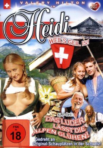 Heidi - Das Luder lässt die Alpen glühen!