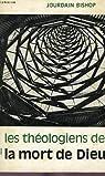 Les theologiens de 'la mort de dieu' par THÉOLOGIENS MORT DIEU