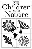 img - for Why Children Need Nature [25-pack] book / textbook / text book