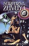 Surfers of the Zuvuya: Tales of Interdimensional Travel (0939680556) by José Argüelles