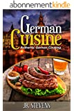German Cuisine: Authentic German Cooking for the Home Chef (English Edition)
